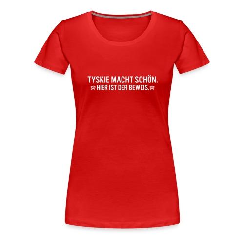 Tyskie macht schön. - Frauen Premium T-Shirt
