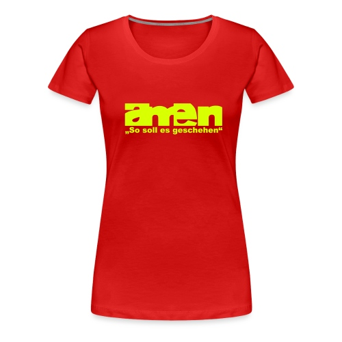 amen - Frauen Premium T-Shirt