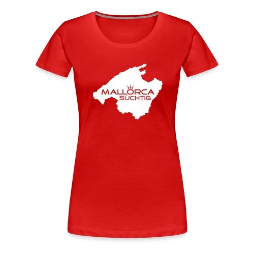 mallorcasuechtig_1c - Frauen Premium T-Shirt