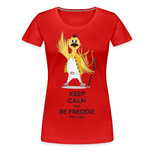 Freddie For A Day - Frauen Premium T-Shirt