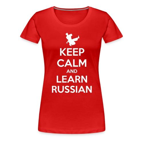 keep Calm - Learn Russian - Maglietta Premium da donna