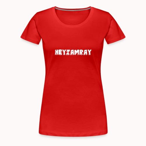 HeyIAmRay Merchandise - Vrouwen Premium T-shirt