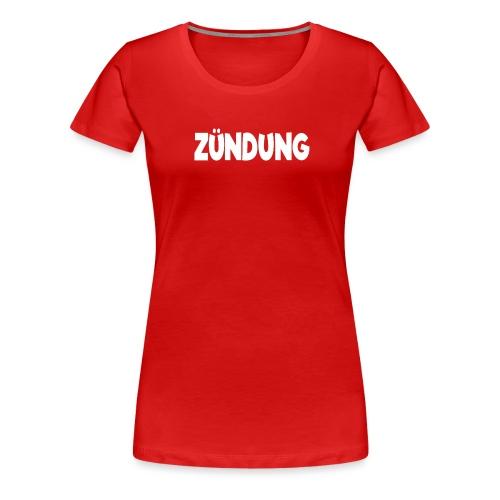 Zündung - Frauen Premium T-Shirt