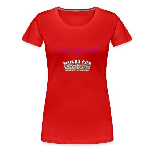 I am a princess - Frauen Premium T-Shirt