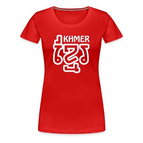 khmer khmer - T-shirt Premium Femme