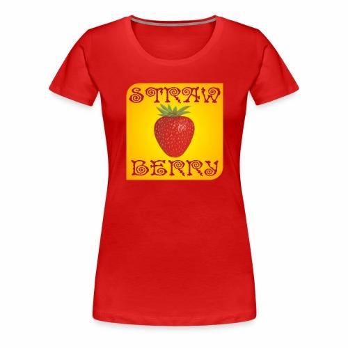 Strawberry (fraise) - T-shirt Premium Femme