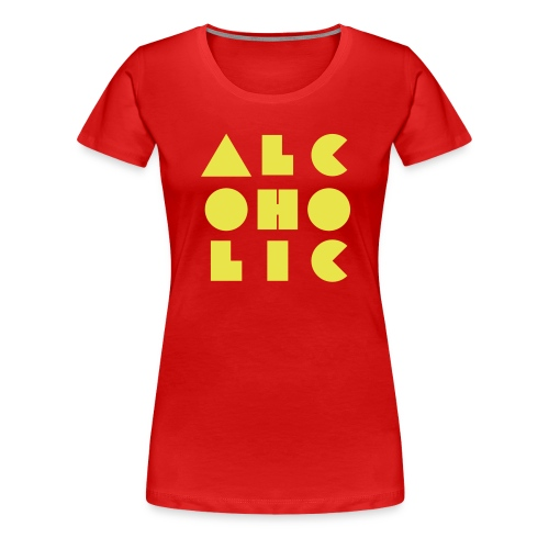 alcoholic - Women's Premium T-Shirt