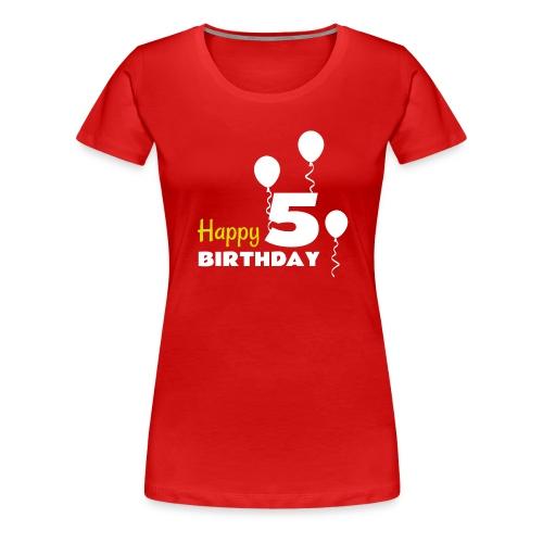 HAPPY birthday5 - Camiseta premium mujer