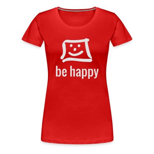 be happy by happy-pixel - Frauen Premium T-Shirt