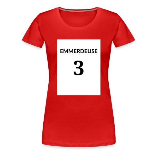EMMERDEUSE 3 - T-shirt Premium Femme