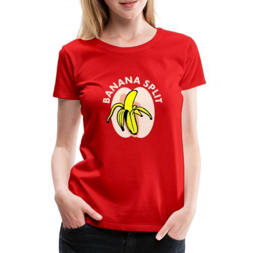 Banane split - T-shirt Premium Femme