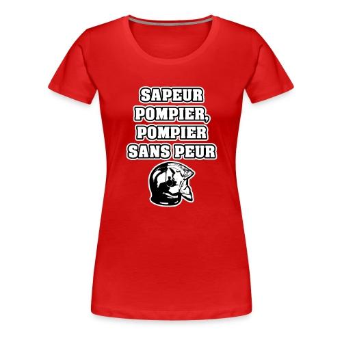 SAPEUR-POMPIER, POMPIER SANS PEUR - JEUX DE MOTS - T-shirt Premium Femme