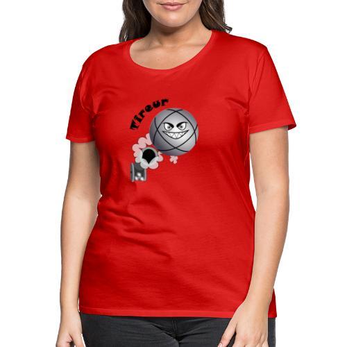 t shirt pétanque tireur boule existe en pointeur N - T-shirt Premium Femme
