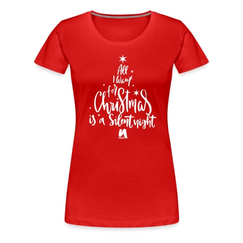 All I want for Christmas. - Women's Premium T-Shirt
