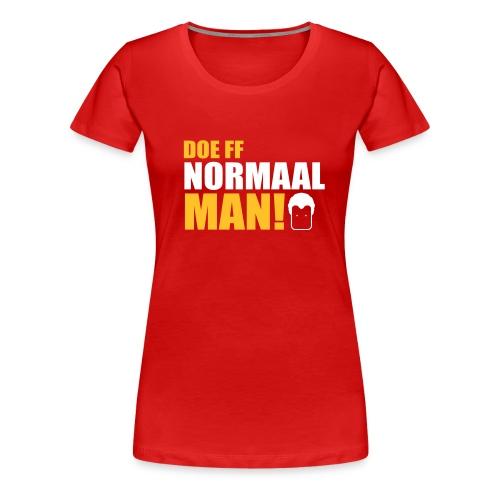 DOE FF NORMAAL MAN! (Wilders) - Vrouwen Premium T-shirt