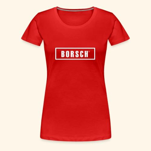 Borsch - Dame premium T-shirt