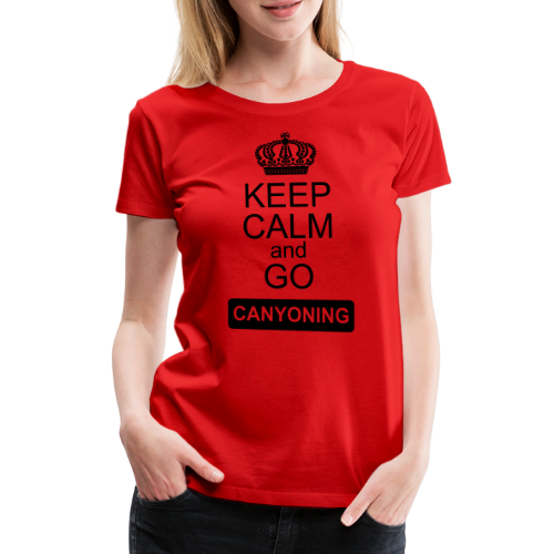 keep calm and go canyoning 2 - Frauen Premium T-Shirt