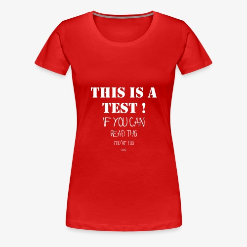 If you can read this you´re too close - Frauen Premium T-Shirt