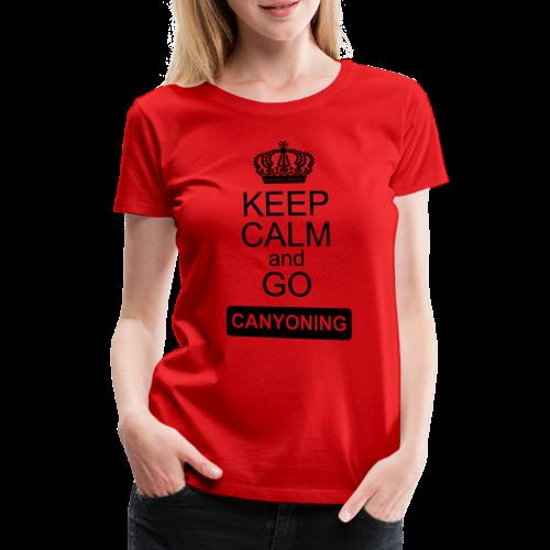 keep calm and go canyoning 2 - Frauen Premium T-Shirt