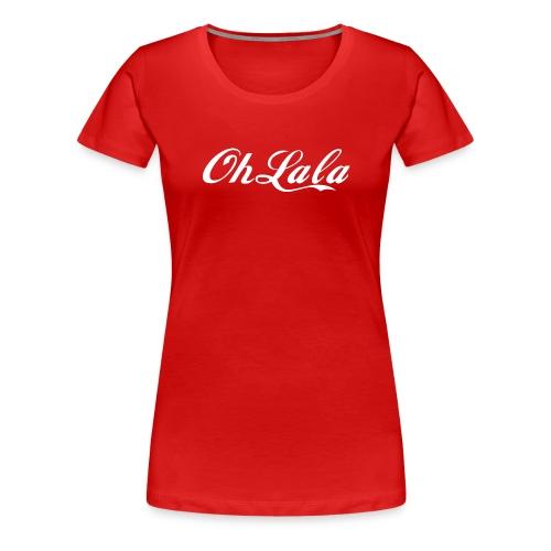 Oh la la ! - T-shirt Premium Femme