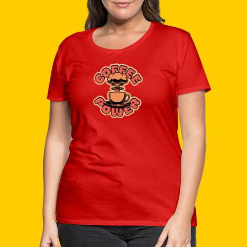 Coffee power - Premium-T-shirt dam