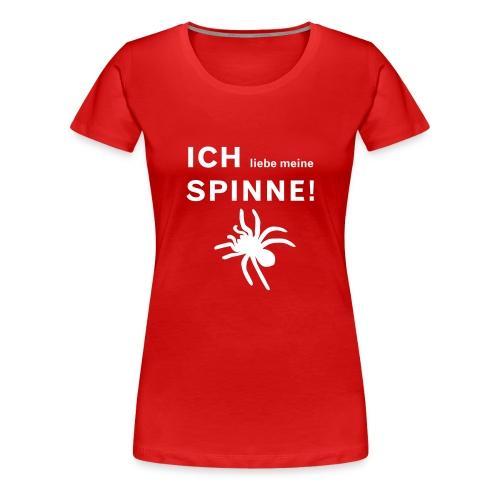 Ich liebe meine Spinne! - Frauen Premium T-Shirt