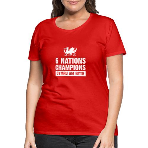 Wales Six Nations Rugby Champions - Women's Premium T-Shirt