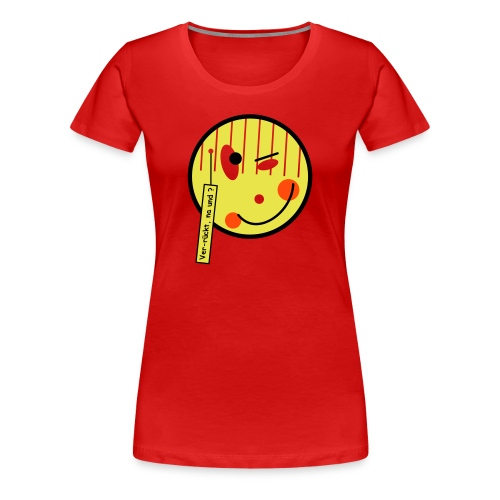 Smile ver rückt Text - Frauen Premium T-Shirt