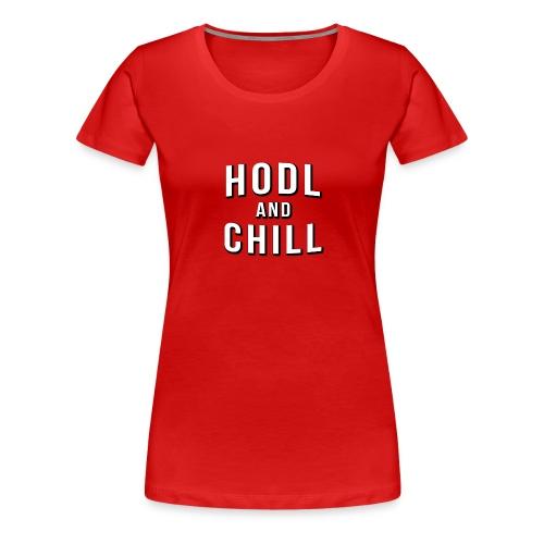Hodl and chill! - Netflix - Women's Premium T-Shirt