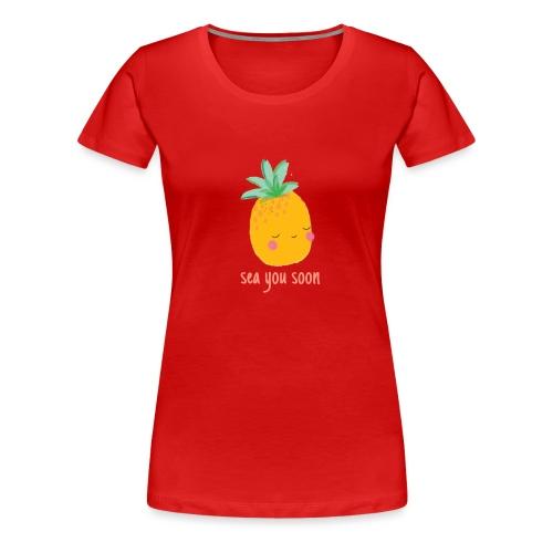 Sea you soon - Women's Premium T-Shirt
