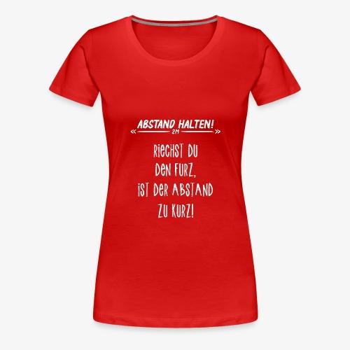 Abstand Halten Witzig - Frauen Premium T-Shirt