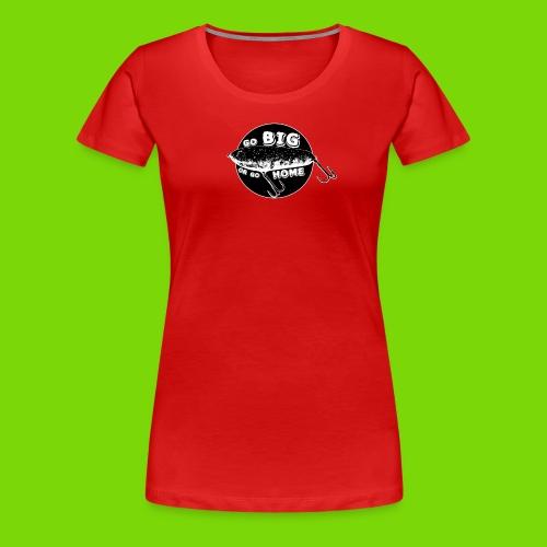 gobigorgohome - Frauen Premium T-Shirt