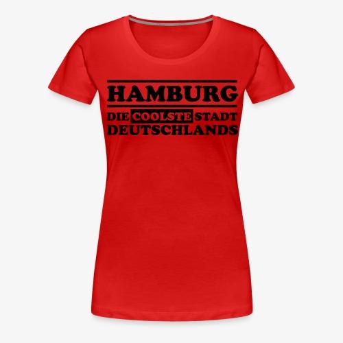 Hamburg Die coolste Stadt Deutschlands B 1c - Frauen Premium T-Shirt