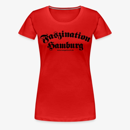 04 Faszination Hamburg Margarita Art - Frauen Premium T-Shirt