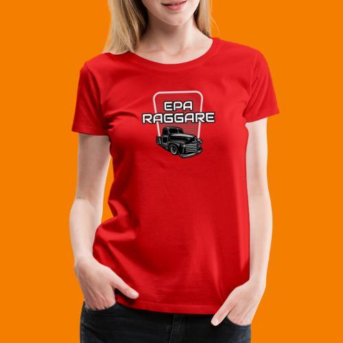 Epa raggare - Premium-T-shirt dam