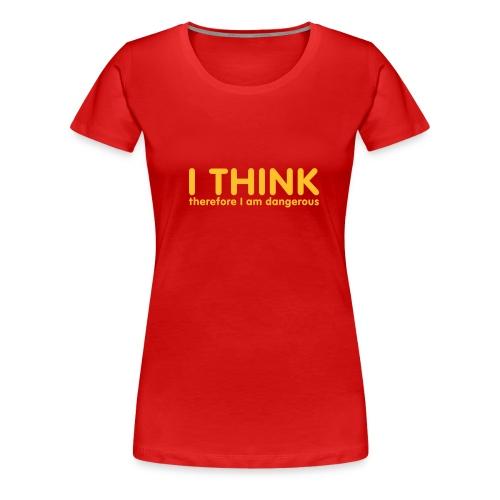 I THINK - Premium T-skjorte for kvinner