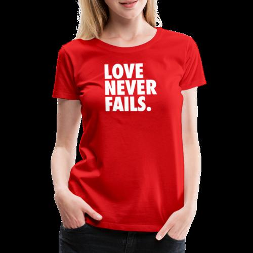 LOVE NEVER FAILS - Premium T-skjorte for kvinner