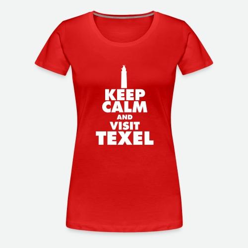 Keep calm and visit Texel - Frauen Premium T-Shirt