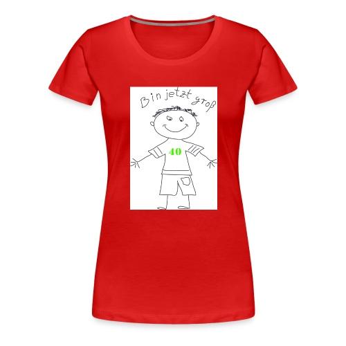 Bin jetzt groß! - Frauen Premium T-Shirt
