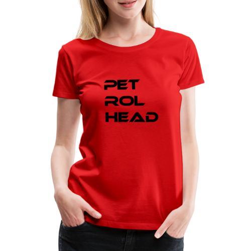 petrolhead - Vrouwen Premium T-shirt