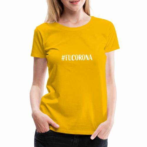 Fucorona - Vrouwen Premium T-shirt