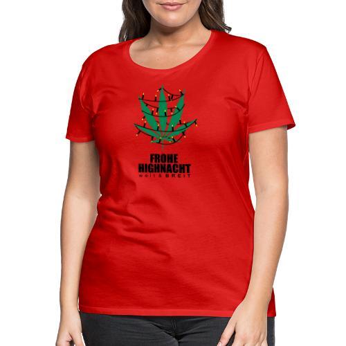 Frohe Highnacht Weihnachten Xmas Fun Hanf Cannabis - Frauen Premium T-Shirt
