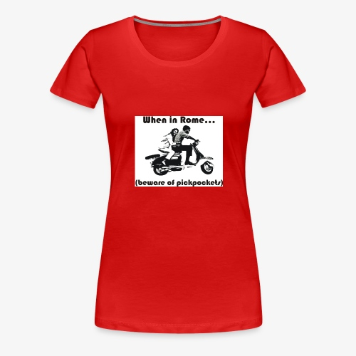 When in Rome... - Women's Premium T-Shirt