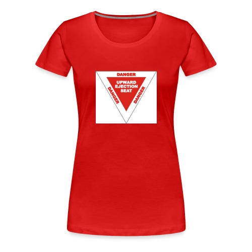 Danger Ejection - Vrouwen Premium T-shirt