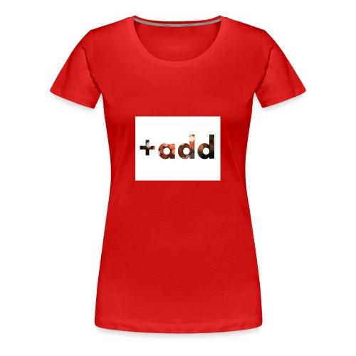 add - Frauen Premium T-Shirt