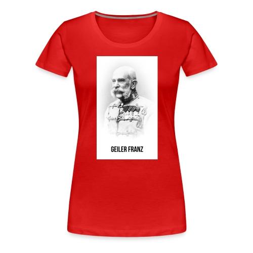 Geiler Franz - T-shirt Premium Femme