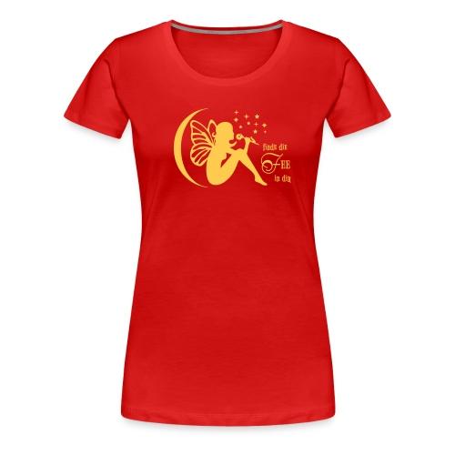 Finde die Fee in dir (1c) - Frauen Premium T-Shirt