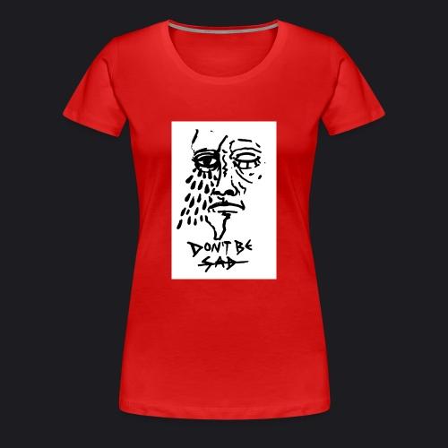 DONT BE SAD pic black - Frauen Premium T-Shirt