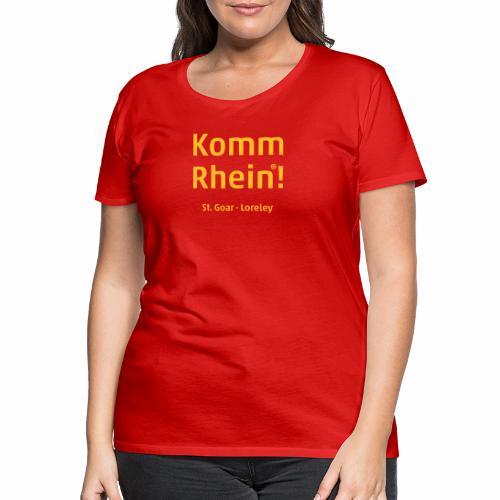 Komm Rhein! St. Goar · Loreley - Frauen Premium T-Shirt