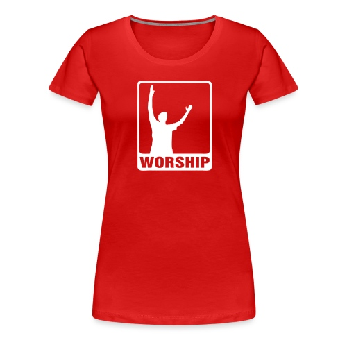 worship - Frauen Premium T-Shirt